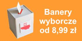 banery wyborcze od 8,99 zł